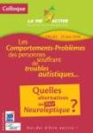 Les comportements-problèmes des personnes souffrant de troubles autistiques... quelles alternatives au tout neuroleptique ?