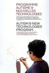 Programme Autisme et nouvelles technologies : présentation des résultats et productions d'un programme européen sur l'usage des nouvelles technologies par les enfants autistes