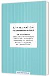 L'intégration neurosensorielle : un guide pour découvrir, comprendre, identifier, intervenir, repenser les espaces, bâtir une culture de l'acceptation